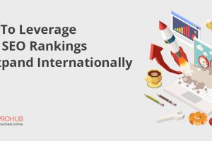 How To Leverage Your SEO Rankings To Expand Internationally