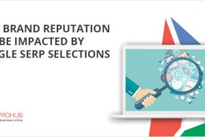 How Brand Reputation Can Be Impacted By Google SERP Selections